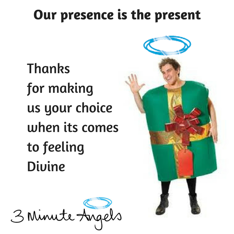 Our presence is the present. Thanks for making us your choice when it comes to feeling Divine - 3 Minute Angels