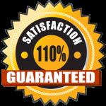 Satisfaction 110% Guaranteed