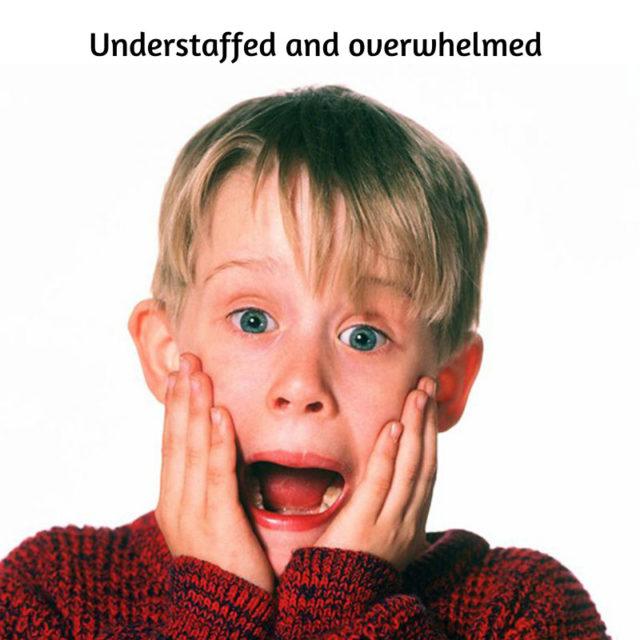 Understaffed and Overwhelmed